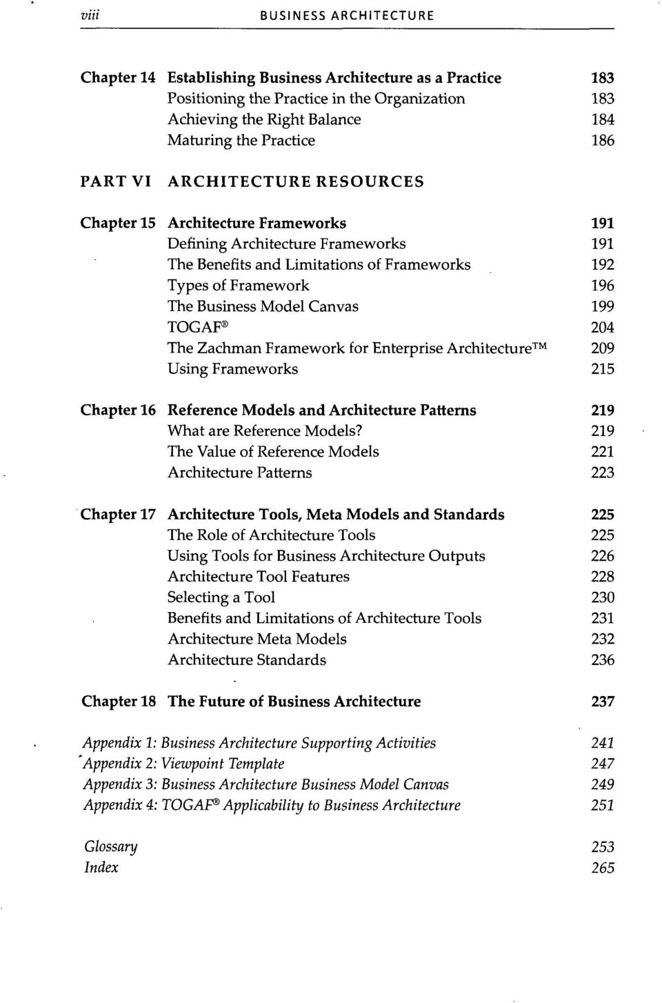 Canvas 199 TOGAF 204 The Zachman Framework for Enterprise Architecture 209 Using Frameworks 215 Chapter 16 Reference Models and Architecture Patterns 219 What are Reference Models?