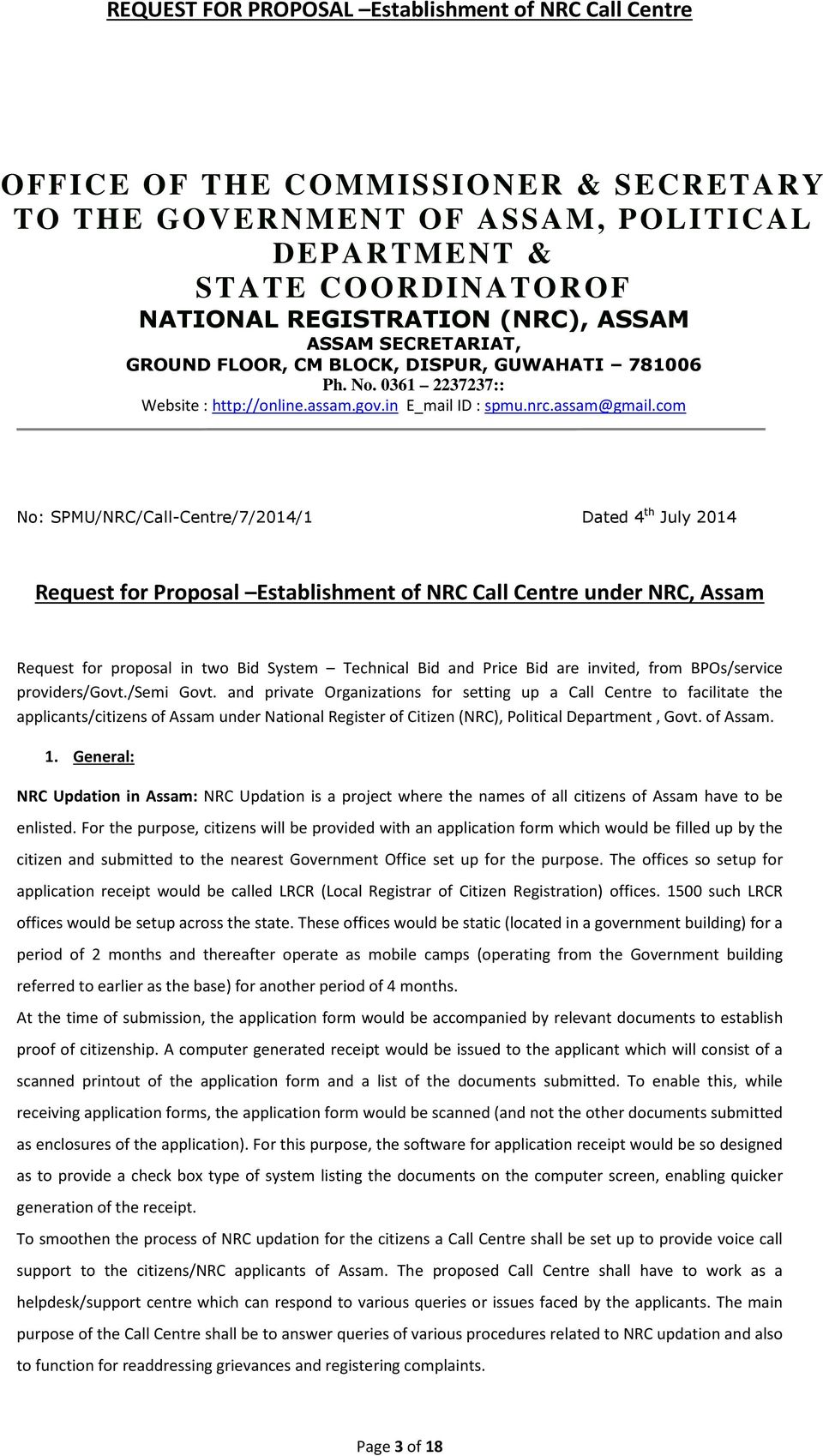 com No: SPMU/NRC/Call-Centre/7/2014/1 Dated 4 th July 2014 Request for Proposal Establishment of NRC Call Centre under NRC, Assam Request for proposal in two Bid System Technical Bid and Price Bid