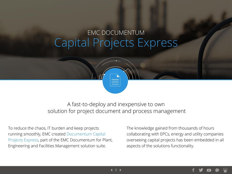 the EMC Documentum for Plant, Engineering and Facilities Management solution suite.