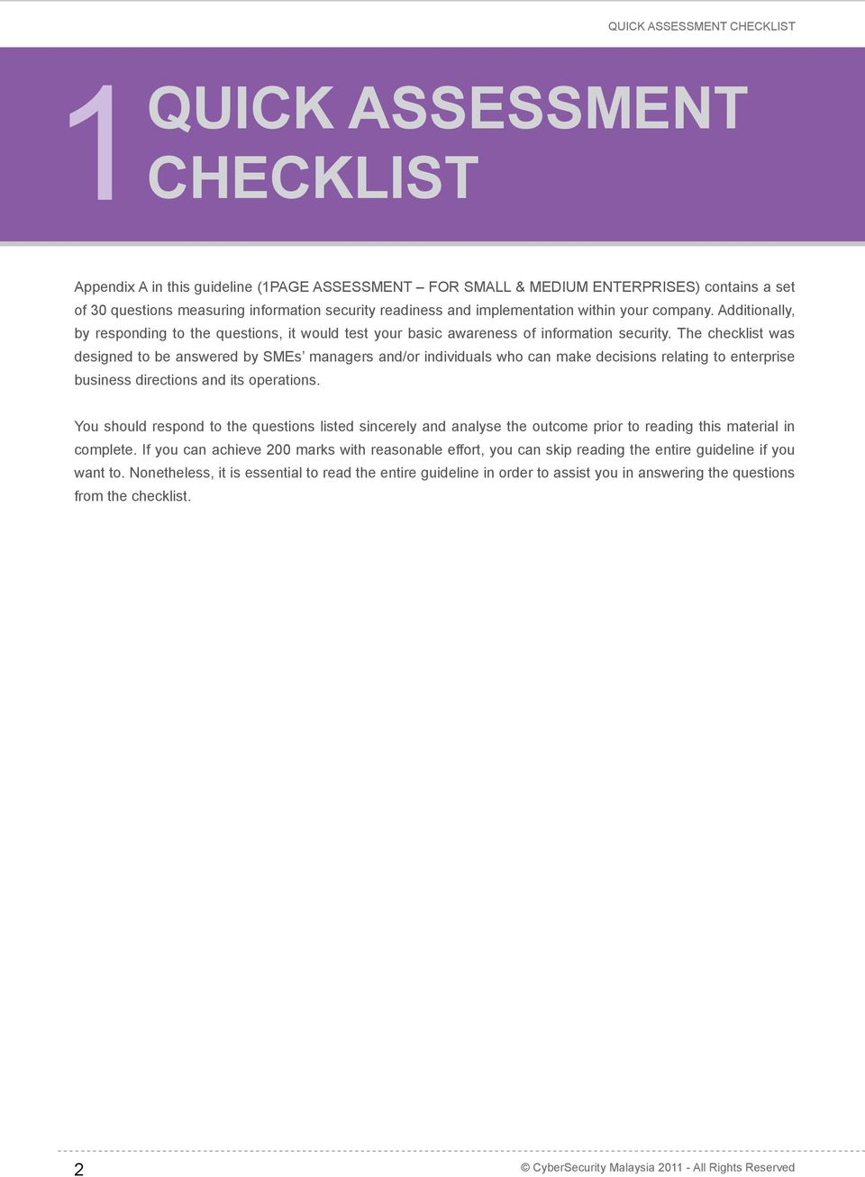 The checklist was designed to be answered by SMEs managers and/or individuals who can make decisions relating to enterprise business directions and its operations.