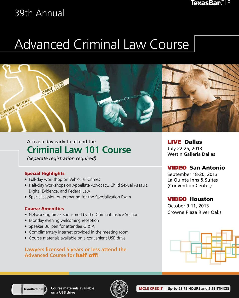 Criminal Justice Section Monday evening welcoming reception Speaker Bullpen for attendee Q & A Complimentary internet provided in the meeting room Course materials available on a convenient USB drive
