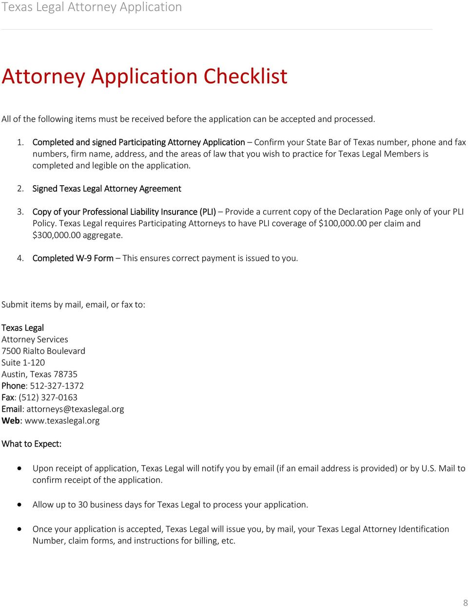 Legal Members is completed and legible on the application. 2. Signed Texas Legal Attorney Agreement 3.