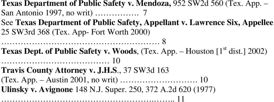 App- Fort Worth 2000) 8 Texas Dept. of Public Safety v. Woods, (Tex. App. Houston [1 st dist.