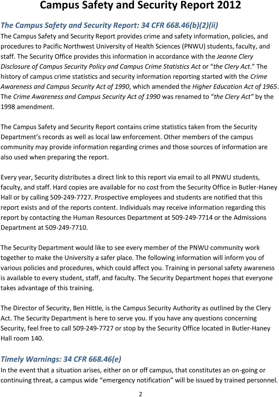 staff. The Security Office provides this information in accordance with the Jeanne Clery Disclosure of Campus Security Policy and Campus Crime Statistics Act or the Clery Act.