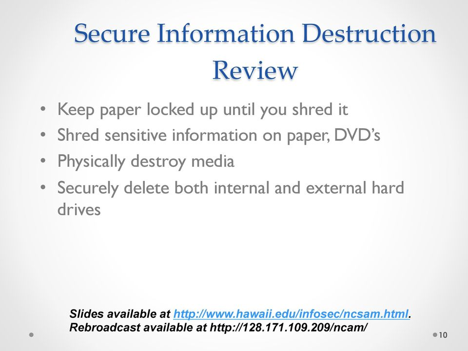 delete both internal and external hard drives Slides available at http://www.