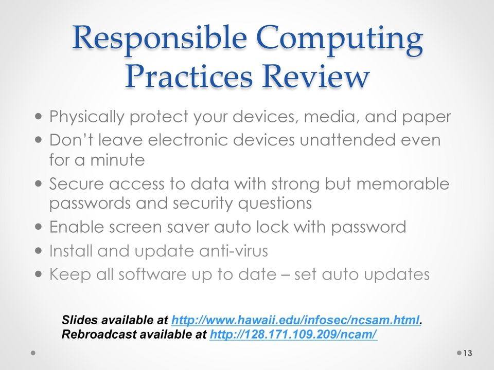questions Enable screen saver auto lock with password Install and update anti-virus Keep all software up to date set