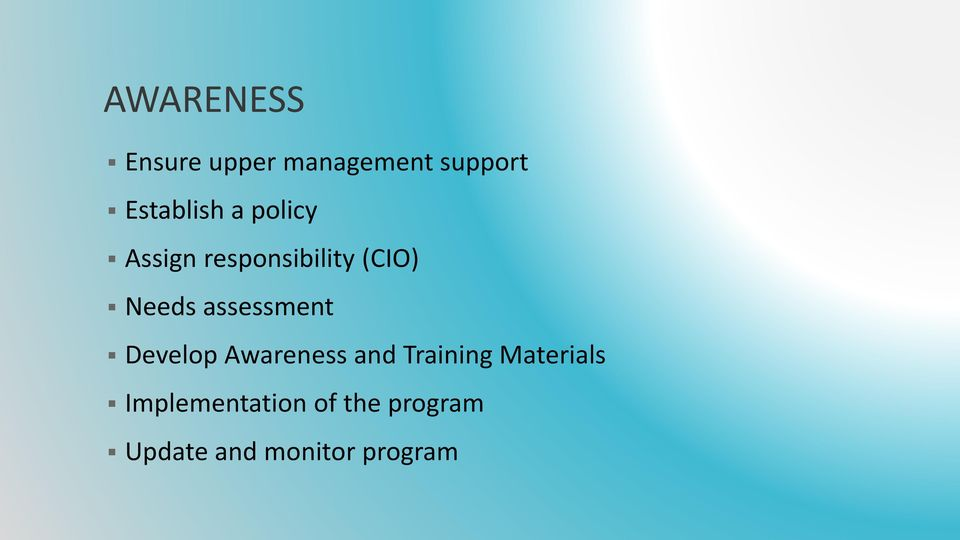 Needs assessment Develop Awareness and Training