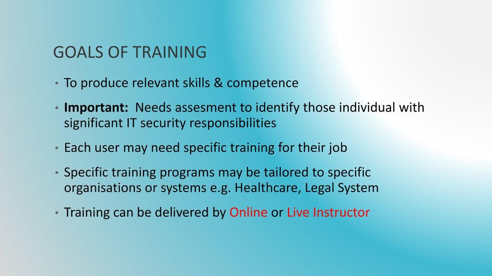 specific training for their job Specific training programs may be tailored to specific