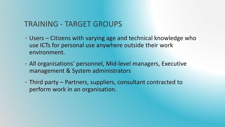 All organisations personnel, Mid-level managers, Executive management & System
