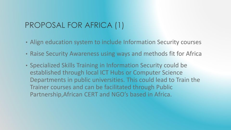 established through local ICT Hubs or Computer Science Departments in public universities.