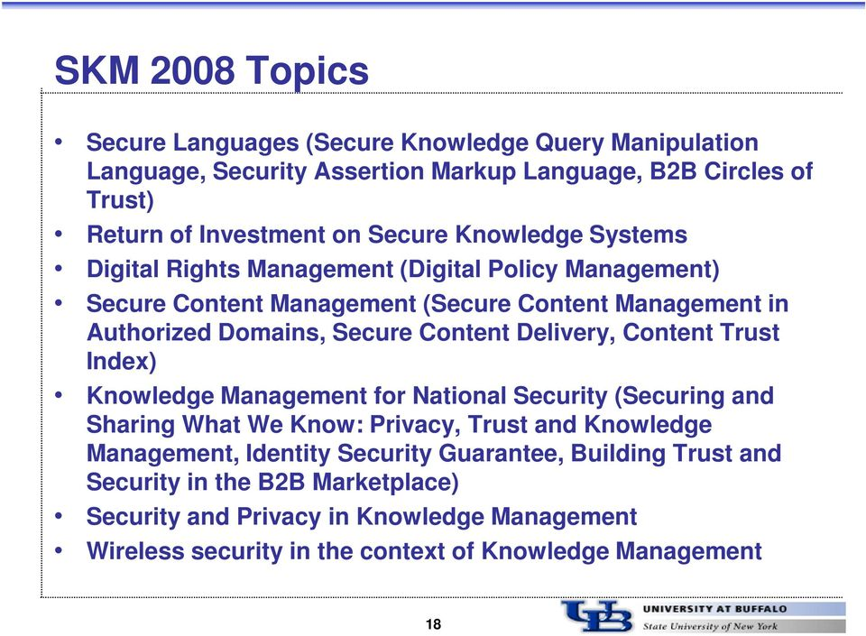 Content Delivery, Content Trust Index) Knowledge Management for National Security (Securing and Sharing What We Know: Privacy, Trust and Knowledge Management,