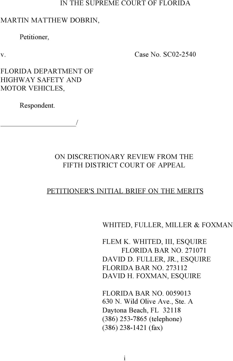 / ON DISCRETIONARY REVIEW FROM THE FIFTH DISTRICT COURT OF APPEAL PETITIONER'S INITIAL BRIEF ON THE MERITS WHITED, FULLER, MILLER & FOXMAN