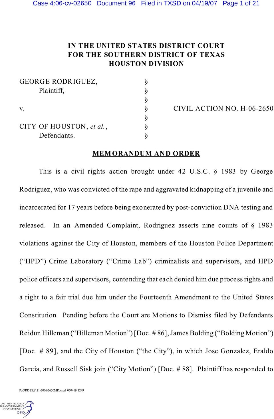 In an Amended Complaint, Rodriguez asserts nine counts of 1983 violations against the City of Houston, members of the Houston Police Department ( HPD ) Crime Laboratory ( Crime Lab ) criminalists and