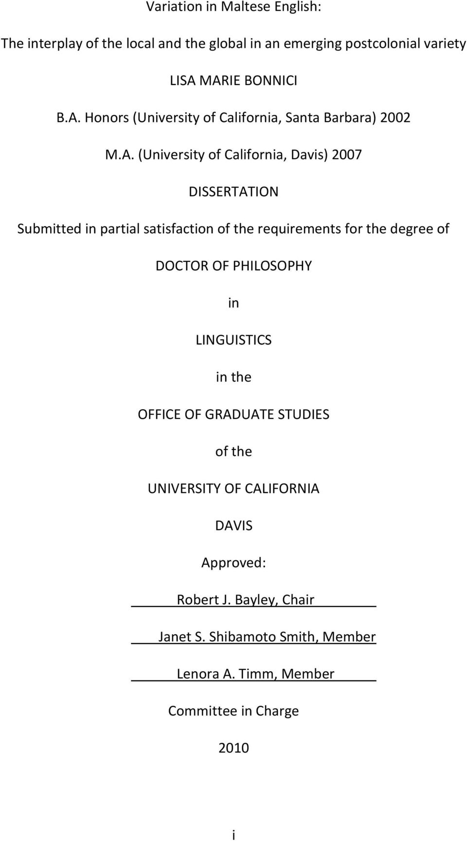 Submitted in partial satisfaction of the requirements for the degree of DOCTOR OF PHILOSOPHY in LINGUISTICS in the OFFICE OF GRADUATE