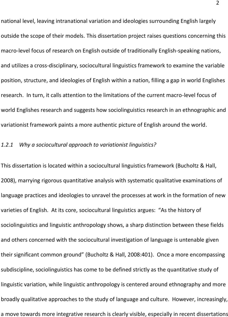 linguistics framework to examine the variable position, structure, and ideologies of English within a nation, filling a gap in world Englishes research.