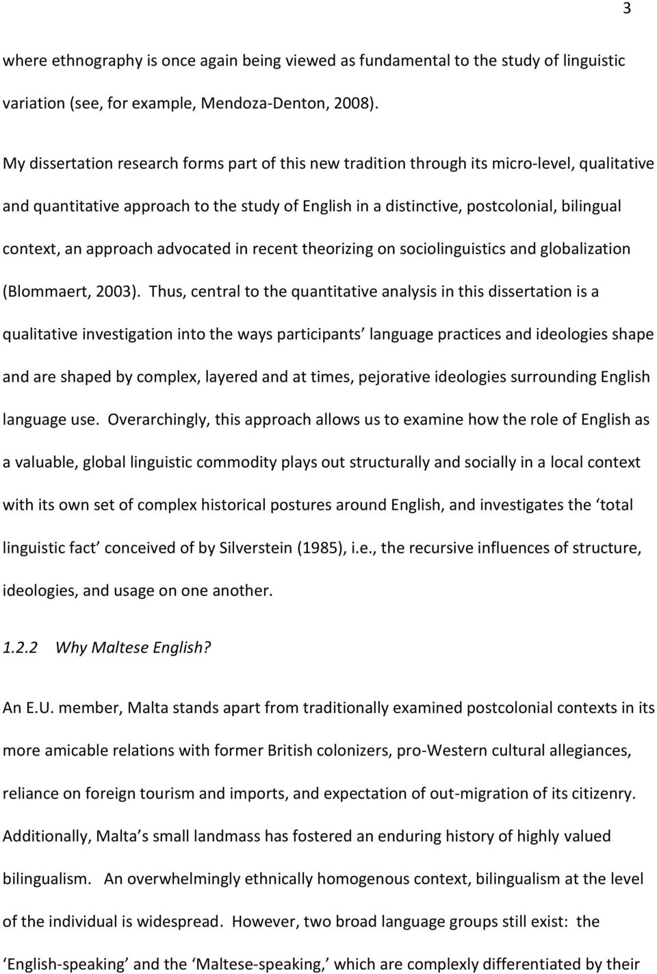 approach advocated in recent theorizing on sociolinguistics and globalization (Blommaert, 2003).