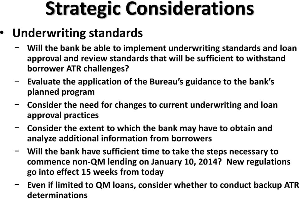 Evaluate the application of the Bureau s guidance to the bank s planned program Consider the need for changes to current underwriting and loan approval practices Consider the
