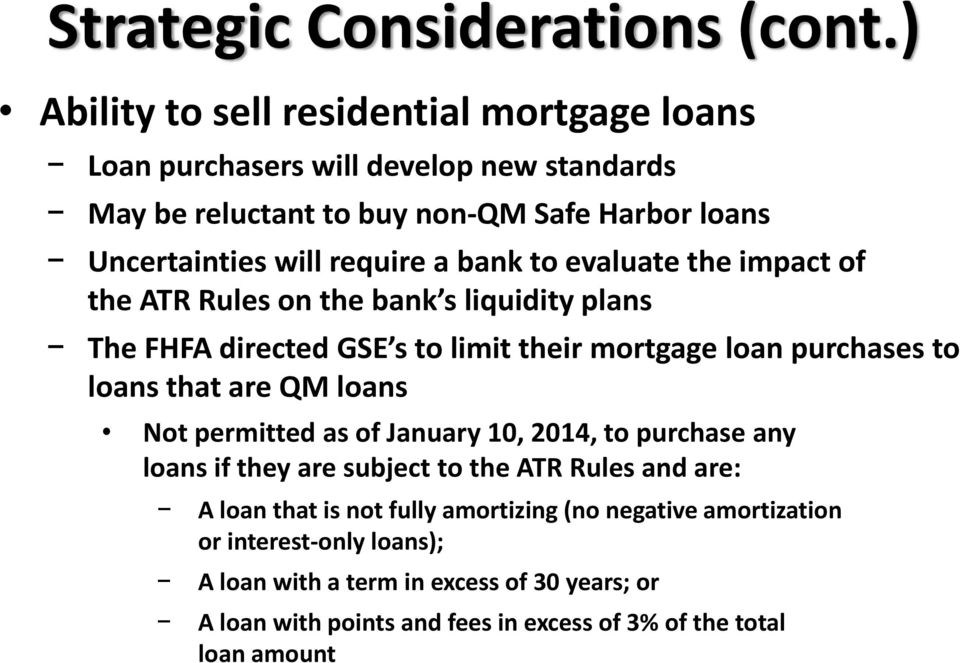 bank to evaluate the impact of the ATR Rules on the bank s liquidity plans The FHFA directed GSE s to limit their mortgage loan purchases to loans that are QM loans