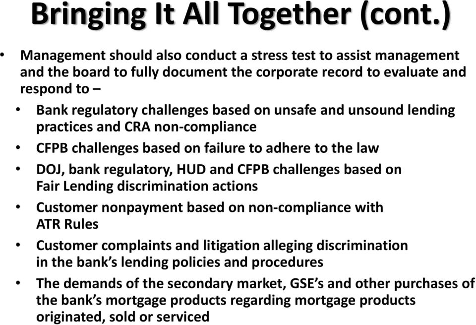 unsafe and unsound lending practices and CRA non compliance CFPB challenges based on failure to adhere to the law DOJ, bank regulatory, HUD and CFPB challenges based on Fair Lending