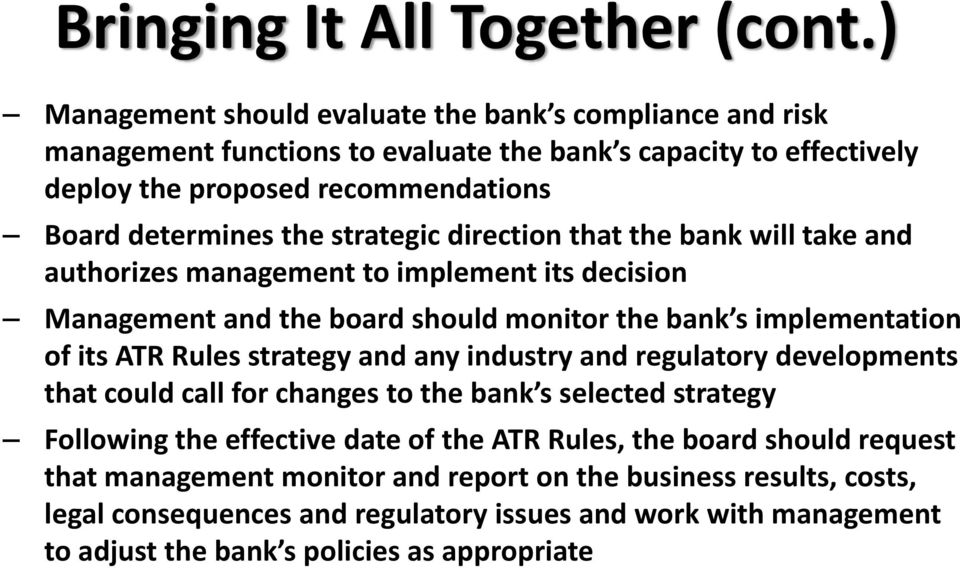 strategic direction that the bank will take and authorizes management to implement its decision Management and the board should monitor the bank s implementation of its ATR Rules strategy