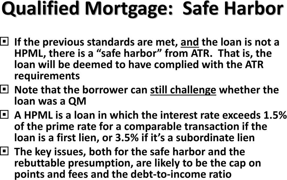 HPML is a loan in which the interest rate exceeds 1.5% of the prime rate for a comparable transaction if the loan is a first lien, or 3.