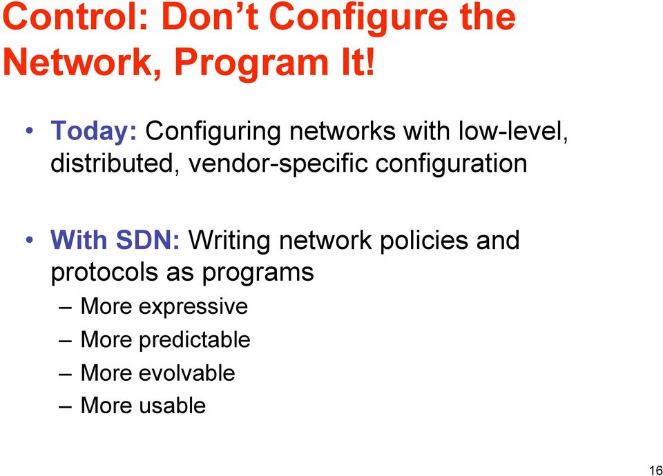 vendor-specific configuration With SDN: Writing network policies