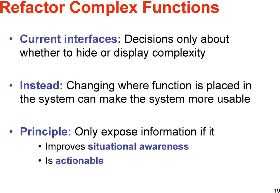is placed in the system can make the system more usable Principle: