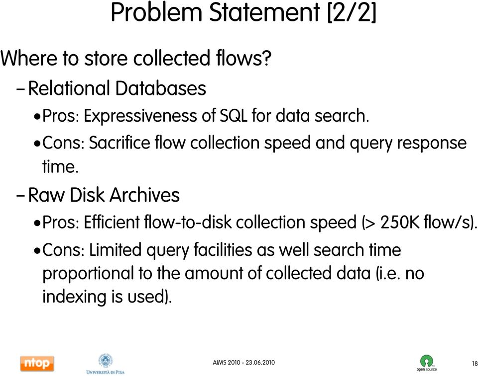 Cons: Sacrifice flow collection speed and query response time.
