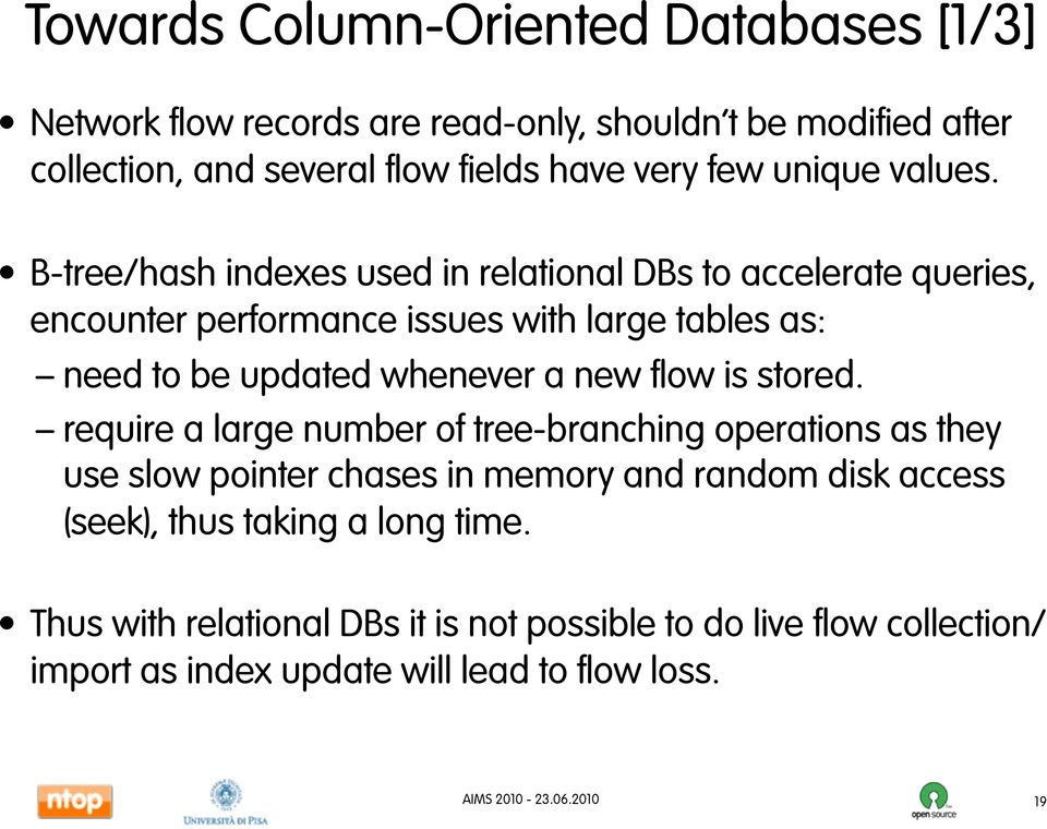 B-tree/hash indexes used in relational DBs to accelerate queries, encounter performance issues with large tables as: need to be updated whenever a new
