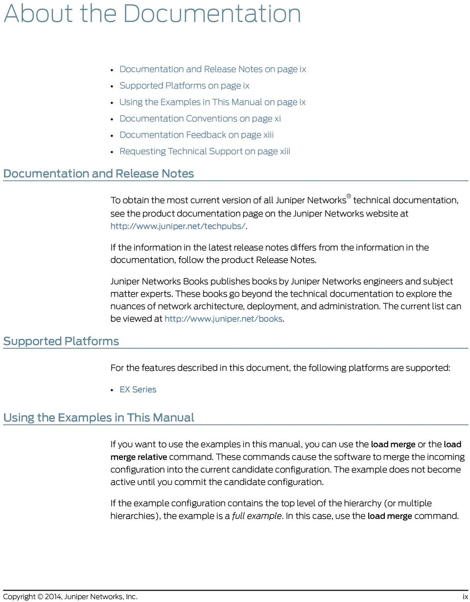 documentation, see the product documentation page on the Juniper Networks website at http://www.juniper.net/techpubs/.