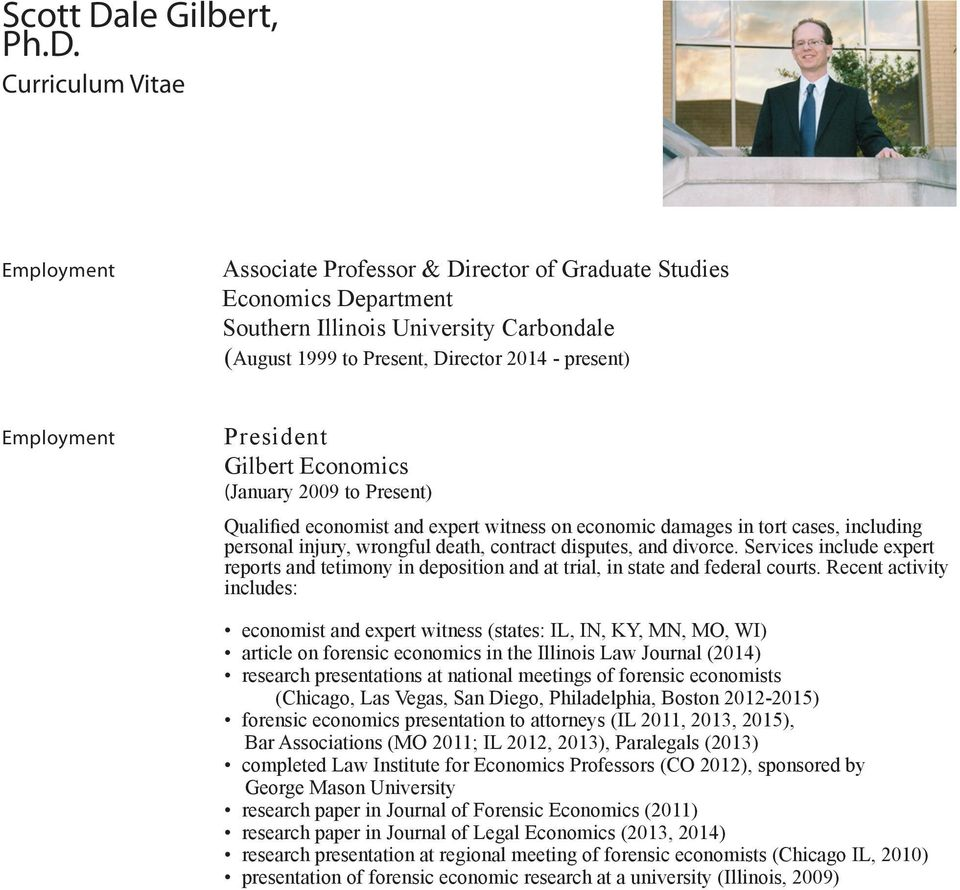 Curriculum Vitae Employment Associate Professor & Director of Graduate Studies Economics Department Southern Illinois University Carbondale (August 1999 to Present, Director 2014 - present)
