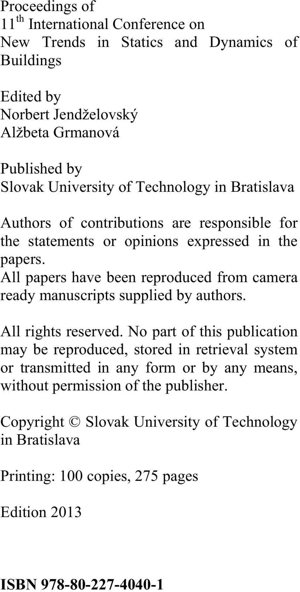 All papers have been reproduced from camera ready manuscripts supplied by authors. All rights reserved.