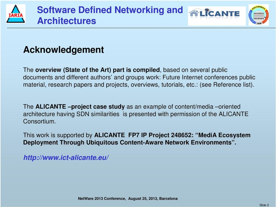 The ALICANTE project case study as an example of content/media oriented architecture having SDN similarities is presented with permission of the ALICANTE