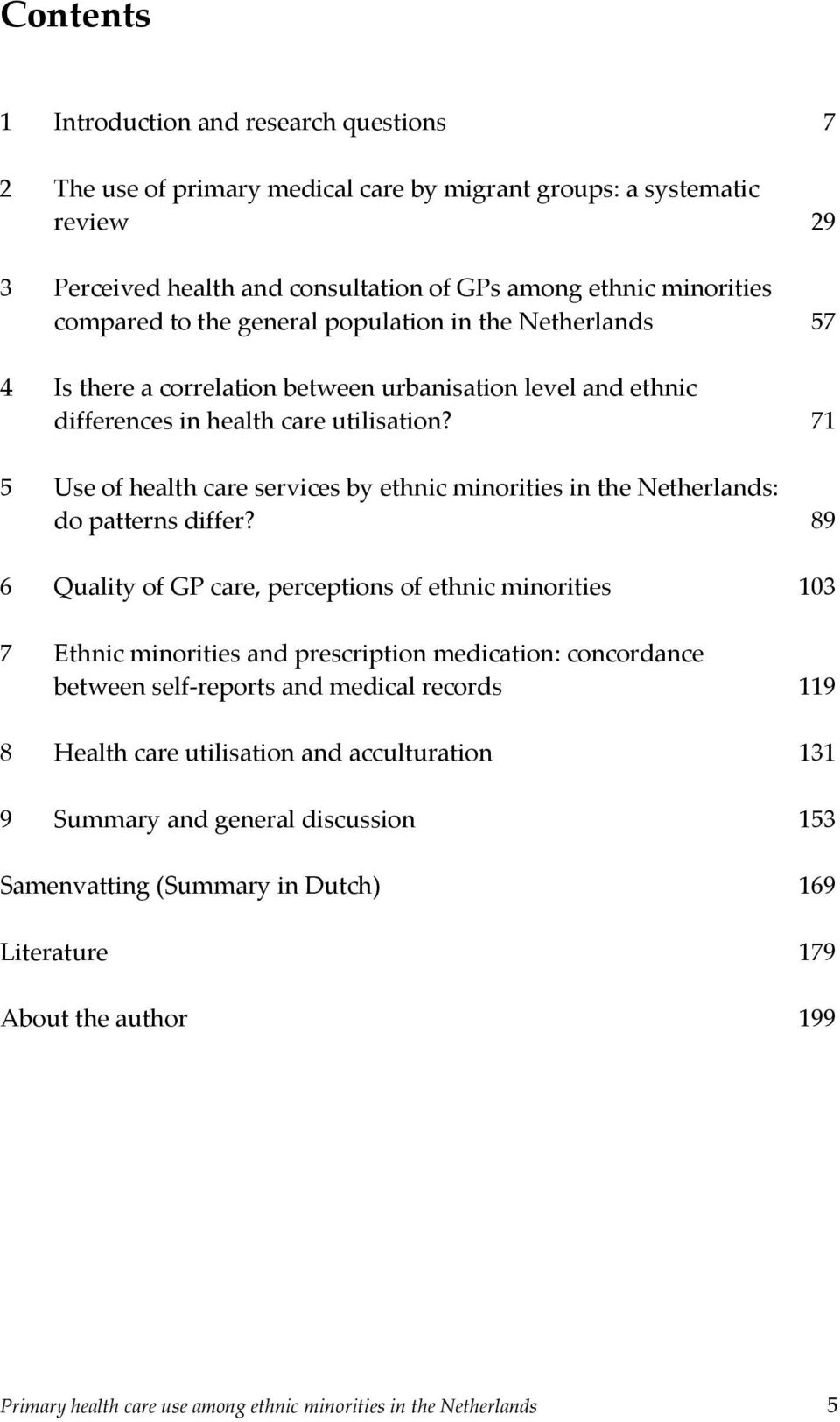 71 5 Use of health care services by ethnic minorities in the Netherlands: do patterns differ?
