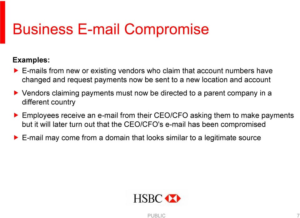 different country Employees receive an e-mail from their CEO/CFO asking them to make payments but it will later turn