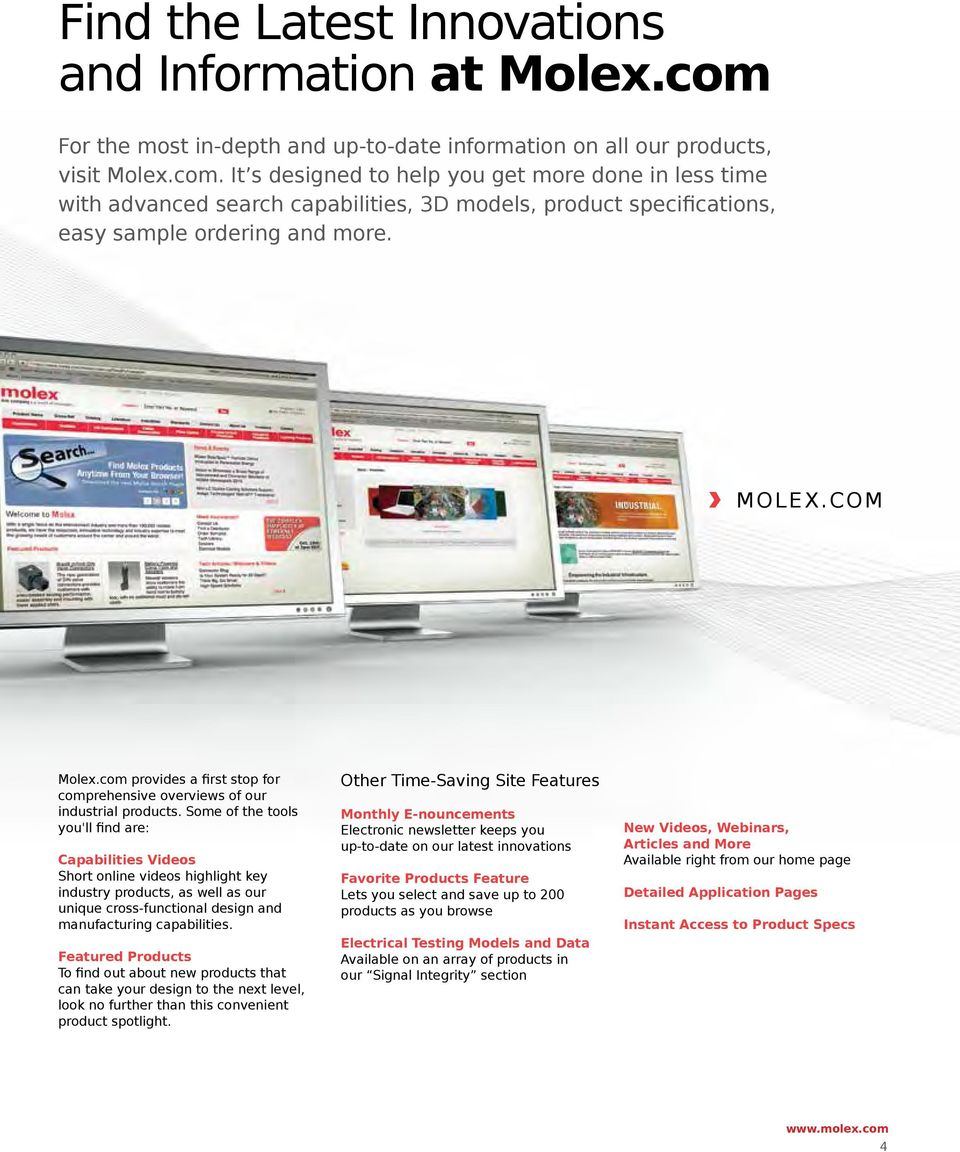 It s designed to help you get more done in less time with advanced search capabilities, D models, product specifications, easy sample ordering and more. Molex.com Molex.