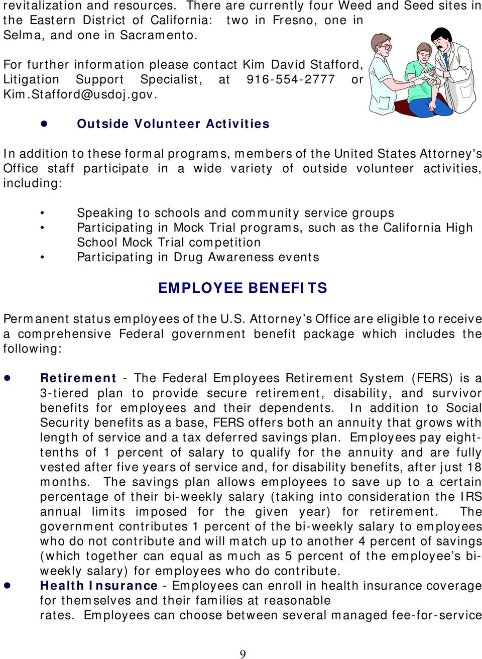 ! Outside Volunteer Activities In addition to these formal programs, members of the United States Attorney's Office staff participate in a wide variety of outside volunteer activities, including: