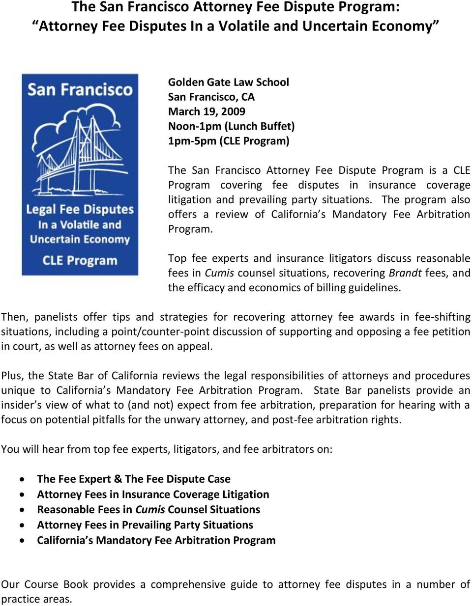 The program also offers a review of California s Mandatory Fee Arbitration Program.