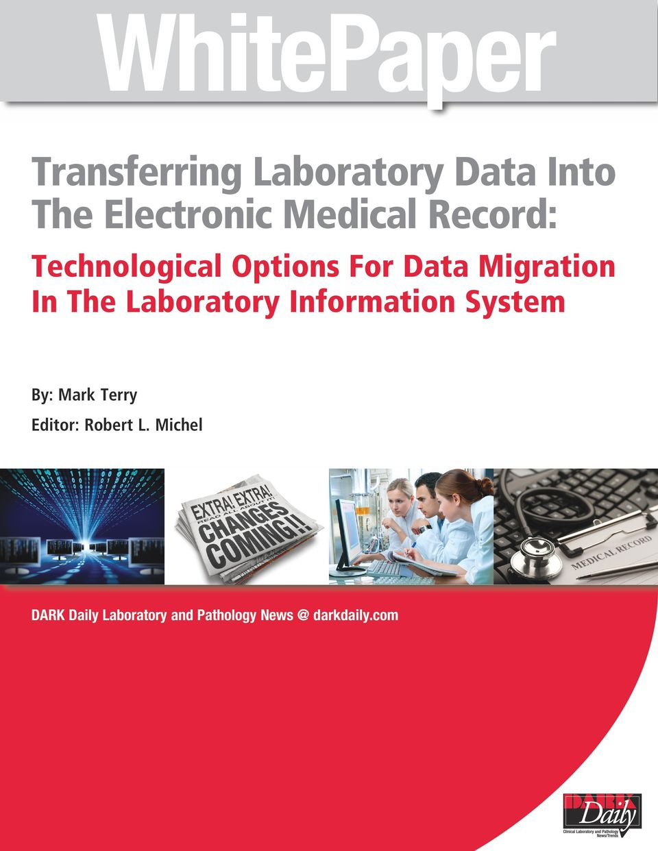 Laboratory Information System By: Mark Terry Editor: Robert