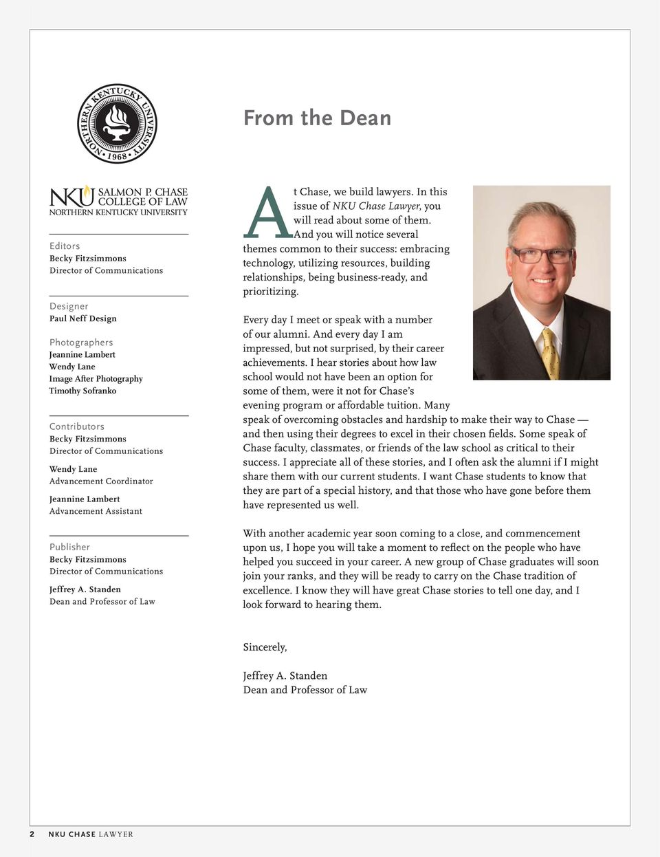 Standen Dean and Professor of Law At Chase, we build lawyers. In this issue of NKU Chase Lawyer, you will read about some of them.