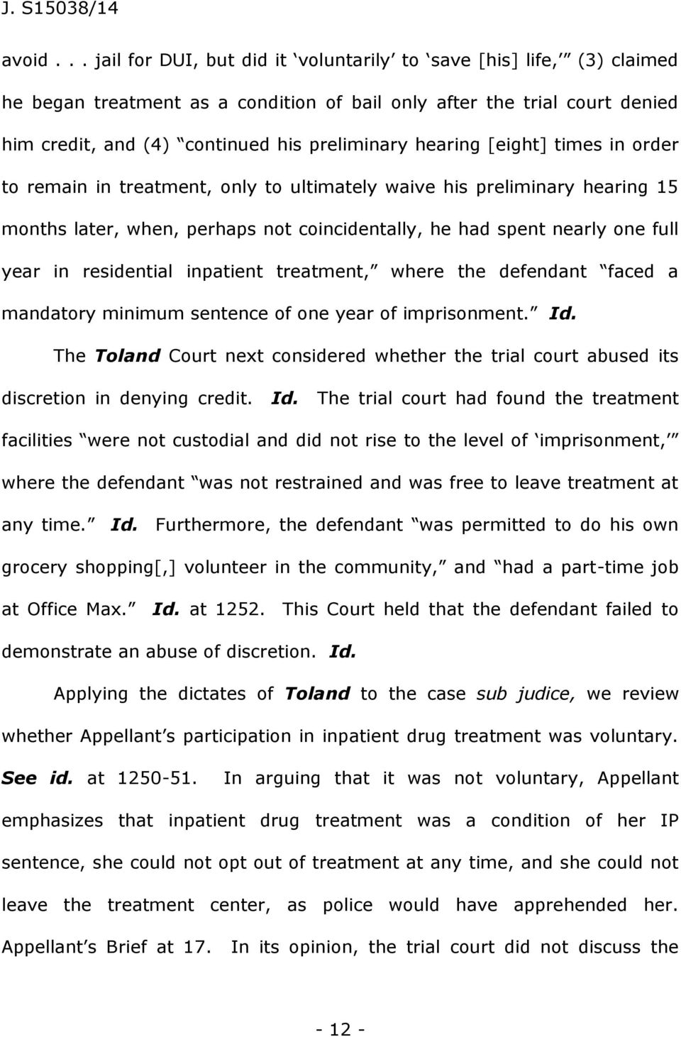 hearing [eight] times in order to remain in treatment, only to ultimately waive his preliminary hearing 15 months later, when, perhaps not coincidentally, he had spent nearly one full year in
