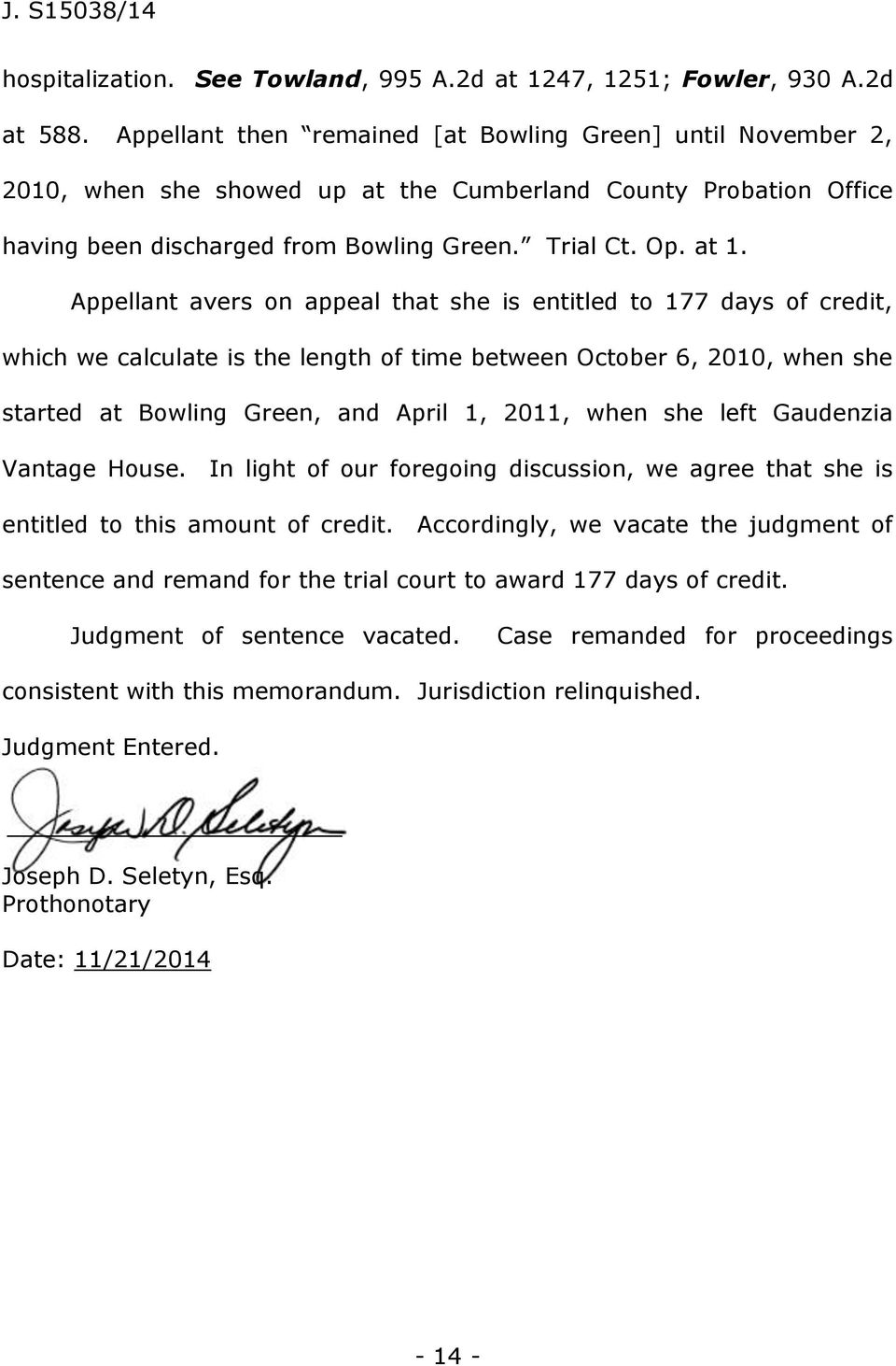 Appellant avers on appeal that she is entitled to 177 days of credit, which we calculate is the length of time between October 6, 2010, when she started at Bowling Green, and April 1, 2011, when she