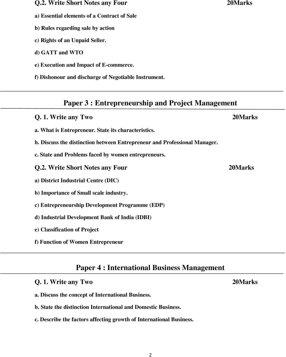 What is Entrepreneur. State its characteristics. b. Discuss the distinction between Entrepreneur and Professional Manager. c. State and Problems faced by women entrepreneurs. Q.2.