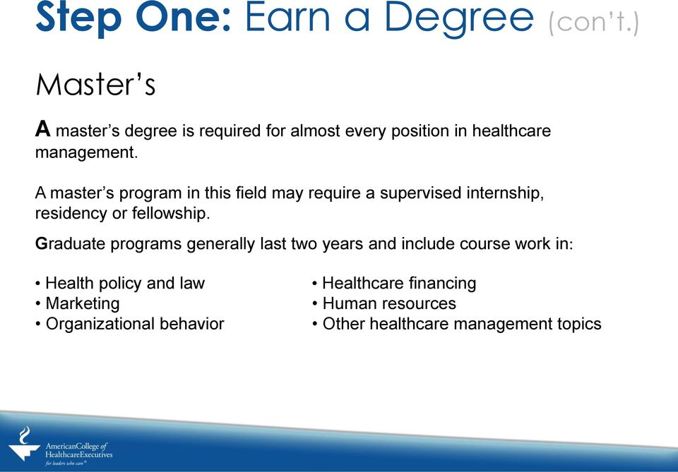 A master s program in this field may require a supervised internship, residency or fellowship.