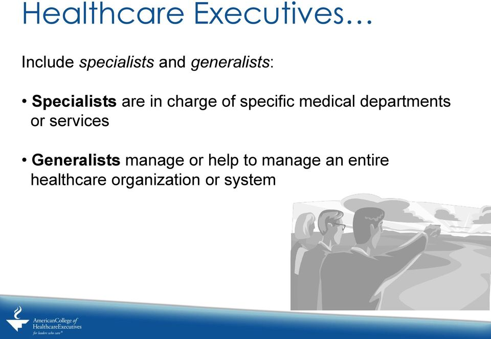 medical departments or services Generalists manage
