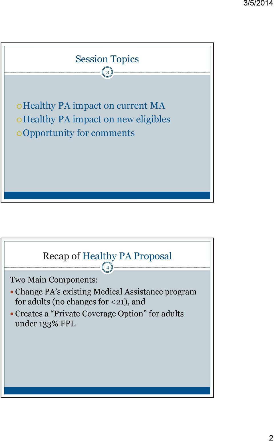 Components: Change PA s existing Medical Assistance program for adults (no