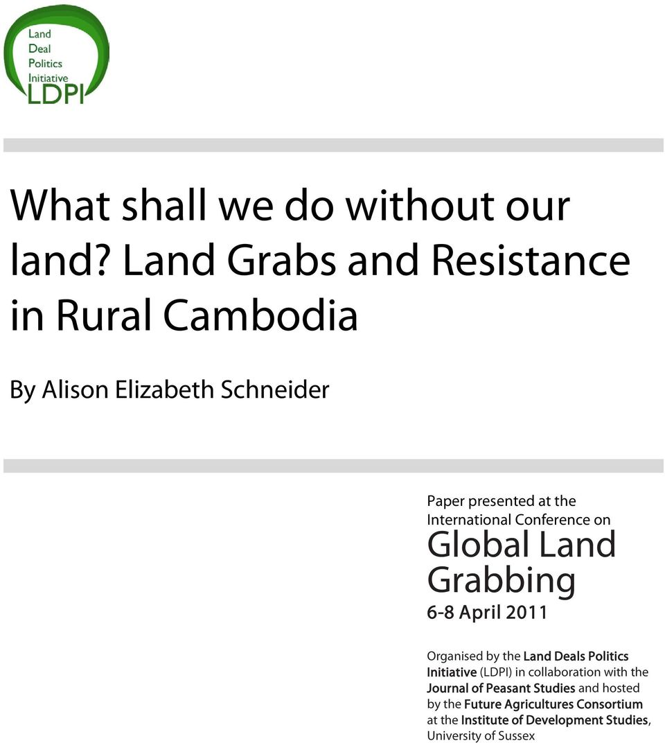 International Conference on Global Land Grabbing 6-8 April 2011 Organised by the Land Deals Politics