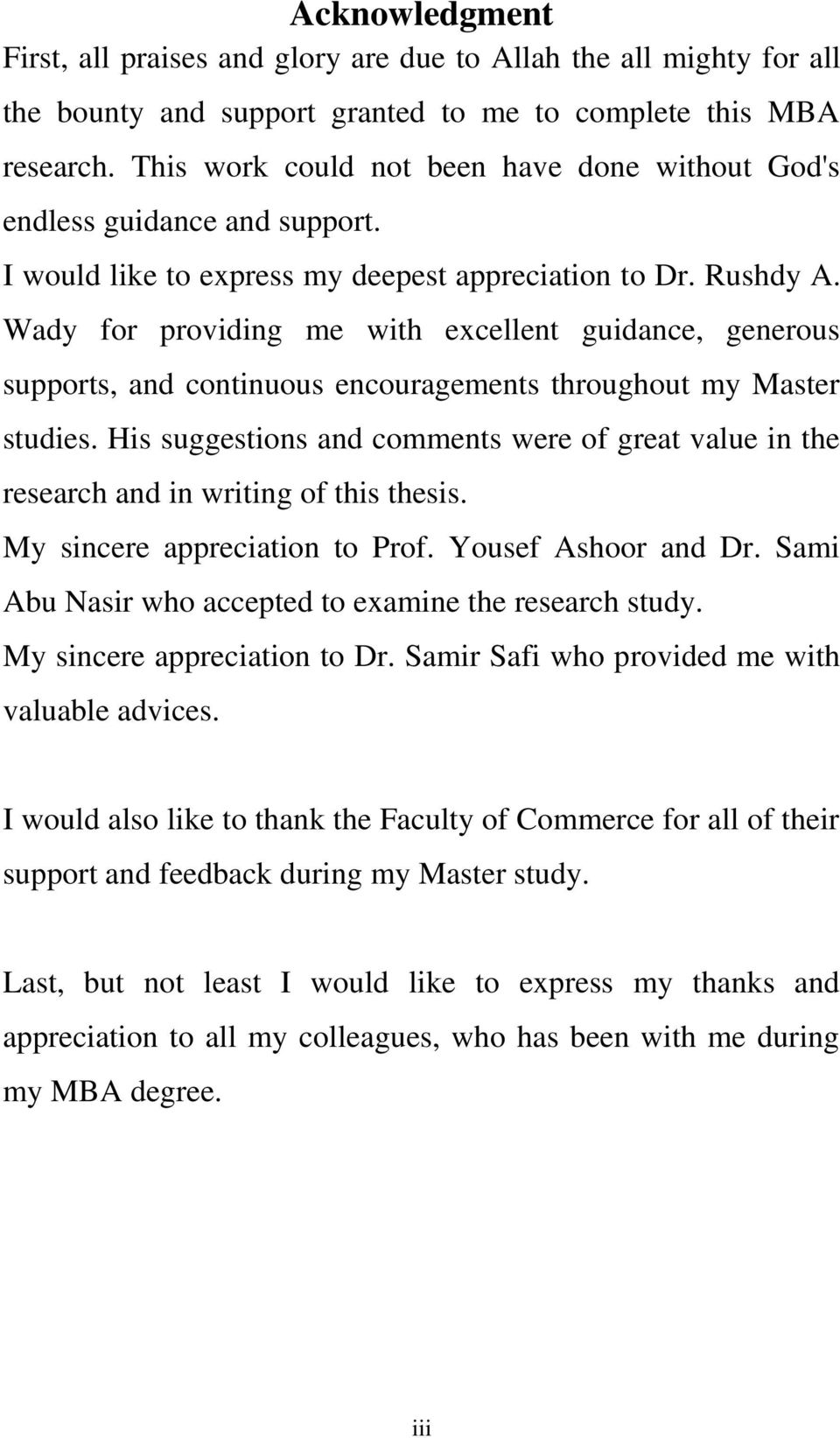 Wady for providing me with excellent guidance, generous supports, and continuous encouragements throughout my Master studies.