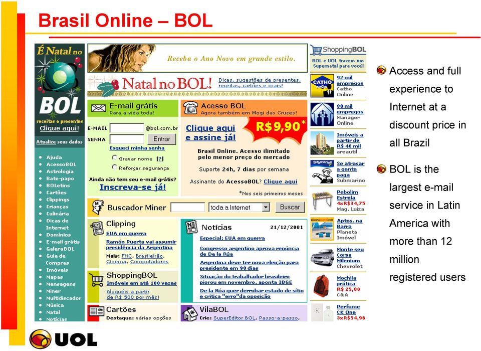 BOL is the largest e-mail service in Latin