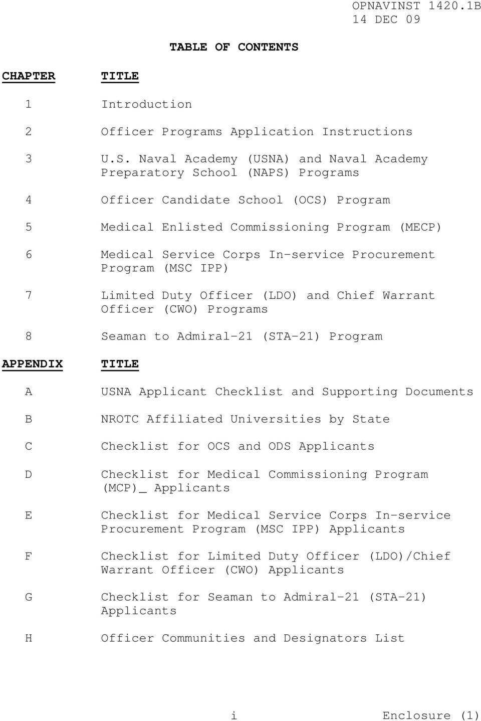 Naval Academy (USNA) and Naval Academy Preparatory School (NAPS) Programs 4 Officer Candidate School (OCS) Program 5 Medical Enlisted Commissioning Program (MECP) 6 Medical Service Corps In-service